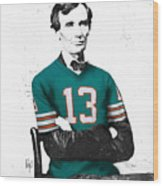 Abe Lincoln In A Dan Marino Miami Dolphins Jersey Wood Print