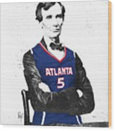 Abe Lincoln In A Josh Smith Atlanta Hawks Jersey Wood Print