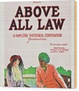 Above All Law Wood Print