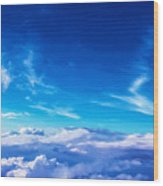Above The Clouds Sky Is Always Blue Wood Print