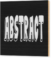 Abstract One Word Quotes Symbolic Art Quotes  Wood Print
