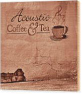 Acoustic Coffee And Tea - 1c2b Wood Print