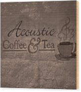 Acoustic Coffee And Tea Signage - 3w Wood Print