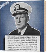 Admiral Nimitz Speaking For America Wood Print