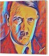 Adolf Hitler, Leaders Of Wwii Series.  Wood Print