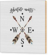 Adventure Waits Typography Arrows Compass Cardinal Directions Wood Print