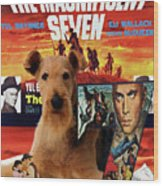 Airedale Terrier Art Canvas Print - The Magnificent Seven Movie Poster Wood Print