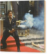 Al Pacino As Tony Montana With Machine Gun Blasting His  Fellow Bad Guys Scarface 1983 Wood Print