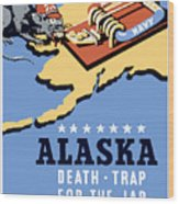 Alaska Death Trap Wood Print