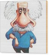 Albert Einstein, Caricature Wood Print