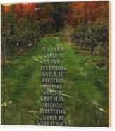 Alice In Wonderland Quote Wood Print
