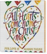 All Hearts Come Home For Christmas Wood Print
