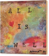 All Is Well 2 Wood Print