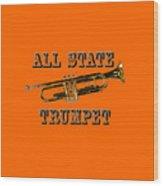 All State Trumpet Wood Print
