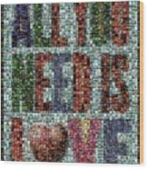 All You Need Is Love Mosaic Wood Print