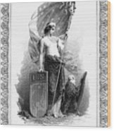 Allegory: Columbia, C1870 Wood Print
