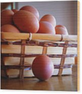Almost All My Eggs In One Basket Wood Print