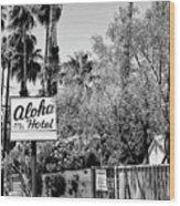 Aloha Hotel Bw Palm Springs Wood Print