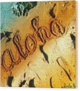 Aloha In The Sand Wood Print