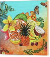 Aloha Tropical Fruits By Kaye Menner Wood Print