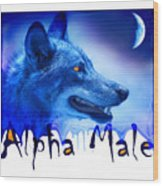 Alpha Male Wood Print