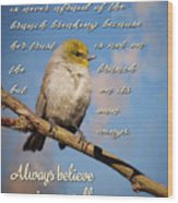 Always Believe In Yourself Wood Print