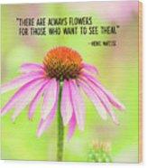 Always Flowers Wood Print