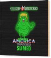 America, You've Been Slimed Wood Print