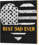 American Flag, Father's Day Gift, Best Dad Ever, For Daddy Wood Print