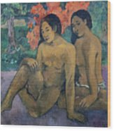 And The Gold Of Their Bodies Wood Print by Paul Gauguin