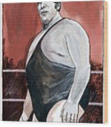 Andre The Giant Wood Print by Dave Olsen