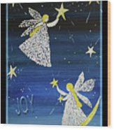 Angels, Joy, Lucky Stars Wood Print