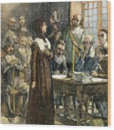 Anne Hutchinson, 1591-1643 Wood Print