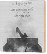 Any Fairy Tale Can Come True Black And White Wood Print
