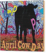 April Cow Day Wood Print