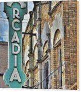 Arcadia Theater Wood Print