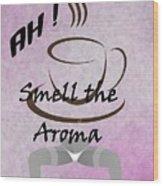 Aroma 2 Wood Print