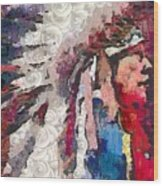 Art Indian Chief Pearlesques In Fragments  Wood Print