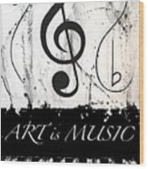 Art Is Music-music In Motion Wood Print