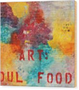Art Soul Food 2 Wood Print