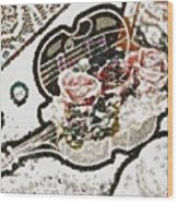 Art Violin And Roses Pearlesqued In Fragments  Wood Print