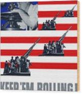 Artillery -- Keep 'em Rolling Wood Print