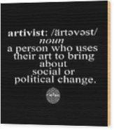 Artivism Wood Print