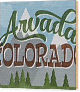 Arvada Colorado Snowy Mountains	 Wood Print