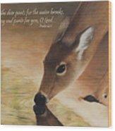 As The Deer Verse Wood Print by Becky West