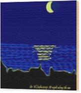 At Night Along  The Sea Wood Print