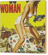 Attack Of The 50 Ft. Woman Poster Wood Print