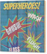 Attention Superheroes Wood Print