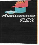 Auntisaurus Rex Wood Print
