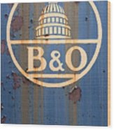 B And O Railroad Rail Car Signage Wood Print